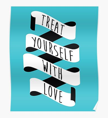 Treat Yourself with Love (Banner) Poster