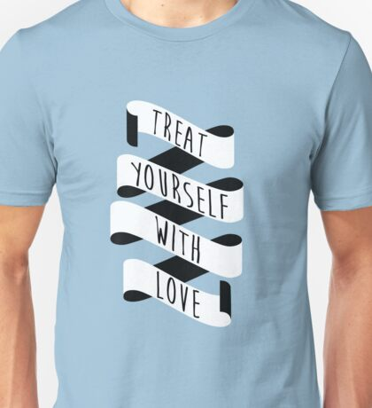Treat Yourself with Love (Banner) Unisex T-Shirt