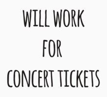 will work for concert tickets by WhovianWizard