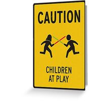 Caution, children at play Greeting Card