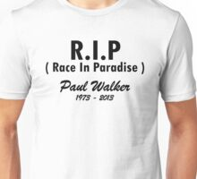 RIP - Race In Paradise - Paul Walker Unisex T-Shirt