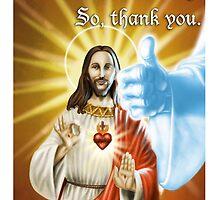 We know God & Jesus, thank you. by OscarEA