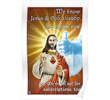 We know God & Jesus, thank you. Poster
