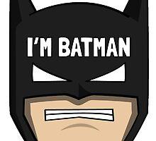 Because i'm Batman by Morgan Green