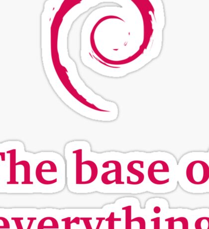 debian - the base of everything Sticker