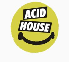 ACID HOUSE by kim-jong-il