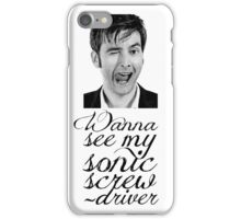 Wanna see my sonic screwdriver? iPhone Case/Skin