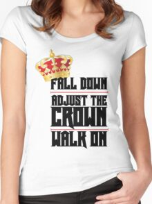 Fall Down, Adjust the Crown, Walk on Women's Fitted Scoop T-Shirt