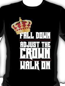 Fall Down, Adjust the Crown, Walk on 2 T-Shirt
