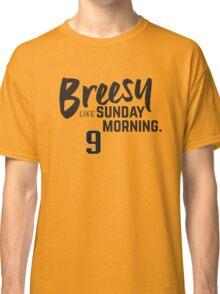 Breesy Like Sunday Morning Classic T-Shirt