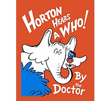 Horton Hears Doctor Who! Photographic Print