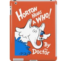 Horton Hears Doctor Who! iPad Case/Skin