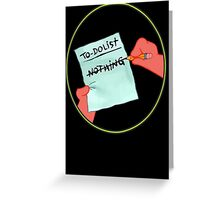 To Dolist - Nothing Greeting Card