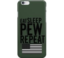 Eat Sleep PEW Repeat iPhone Case/Skin