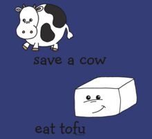 Save a Cow Eat Tofu by Samitha Hess