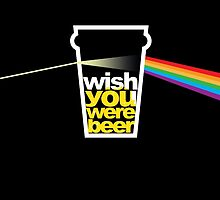 I wish you were beer. by tokkebi