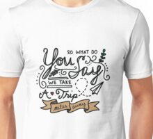 Miles Away Unisex T-Shirt