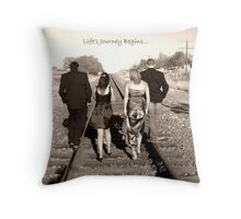 The Journey Begins.... Throw Pillow