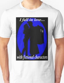 I fall in love with fictional characters- 10th Dr Who Unisex T-Shirt