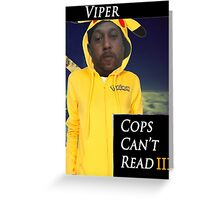 Viper- Cops Can't read Greeting Card