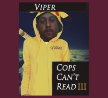 Viper- Cops Can't read by kawaiigaythug