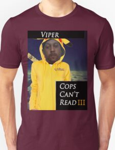 Viper- Cops Can't read T-Shirt