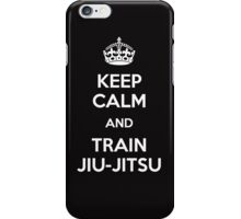 Keep Calm And Train Jiu-Jitsu  iPhone Case/Skin