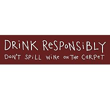 drink responsibly (white writing) Photographic Print