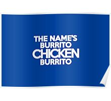 The name's Burrito, Chicken Burrito Poster