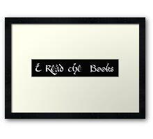 I Read the Books - Tolkein Fan Tee Framed Print