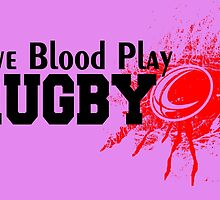 Give Blood Play Rugby by birthdaytees