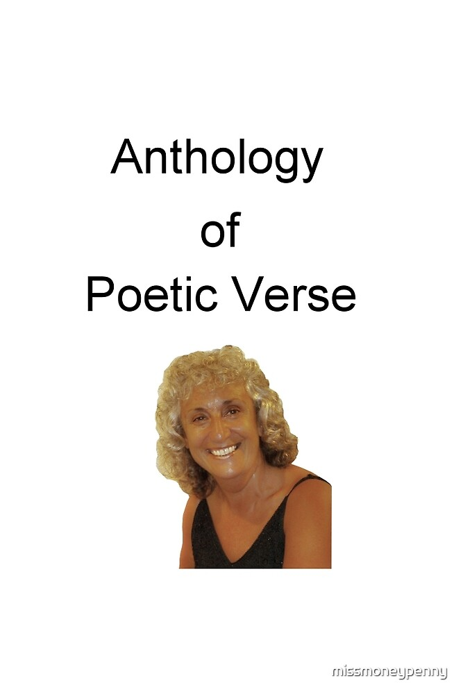 Anthology of Poetic Verse by missmoneypenny