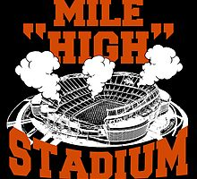 Mile HIGH Stadium  by birthdaytees