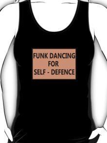 FUNK DANCING FOR SELF DEFENCE T-Shirt