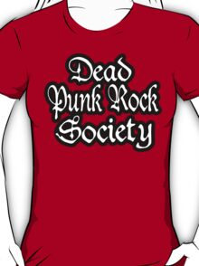 Dead Punk Rock Society T-Shirt