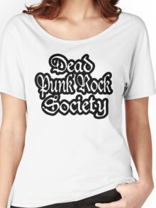 Dead Punk Rock Society Women's Relaxed Fit T-Shirt