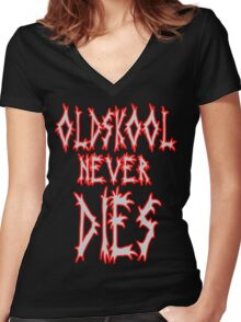 Old school never dies Women's Fitted V-Neck T-Shirt