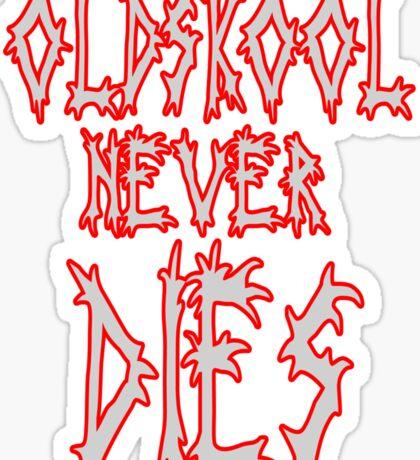 Old school never dies Sticker