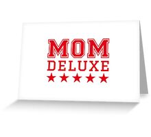 Mom deluxe Greeting Card