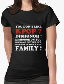 DISHONOR ON YOU! - BLACK Womens Fitted T-Shirt