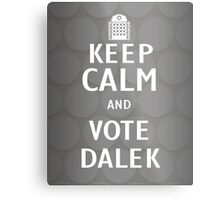 Keep calm and vote Dalek Metal Print