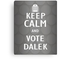 Keep calm and vote Dalek Canvas Print