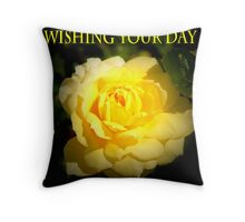 WISHING YOUR DAY A HAPPY ONE Throw Pillow