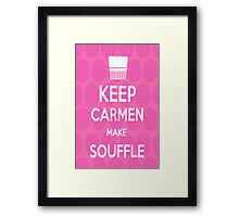 Keep Carmen make Souffle Framed Print