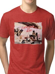 Catwomen of Mars  Tri-blend T-Shirt