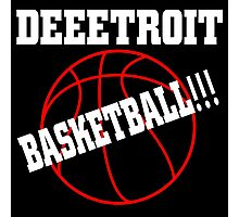 DEEETROIT BASKETBALL!!! Photographic Print