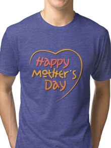 Happy Mother's Day1 Tri-blend T-Shirt