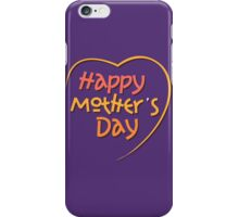 Happy Mother's Day1 iPhone Case/Skin