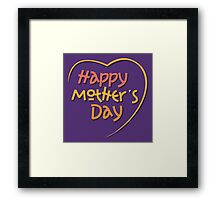 Happy Mother's Day1 Framed Print