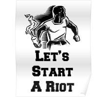 Let's Start A Riot! Poster